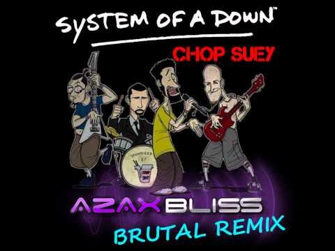 System Of A Down - Chop Suey! AzaxBliss Brutal Remix (FULL MIX)