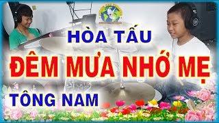 ĐÊM MƯA NHỚ MẸ - Hòa Tấu Tông NAM - PHONG BẢO Official