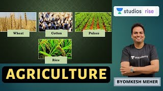 Agriculture | Indian Geography Summary | UPSC CSE 2020 | Byomkesh Meher