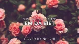Em Đã Biết (Suni Hạ Linh ft. R.Tee) - Guitar Cover By Nki Nam