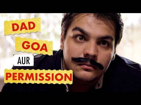 Dad Goa aur Permission | Ashish Chanchlani