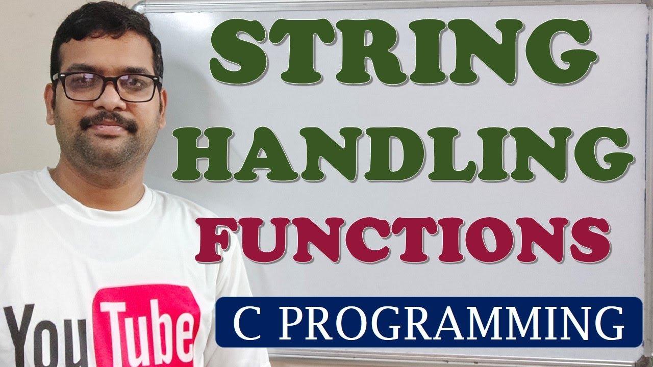 C PROGRAMMING - STRING HANDLING FUNCTIONS - YouTube