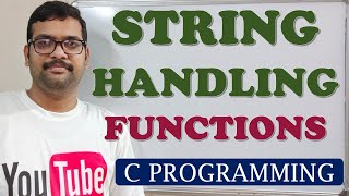 C PROGRAMMING - STRING HANDLING FUNCTIONS
