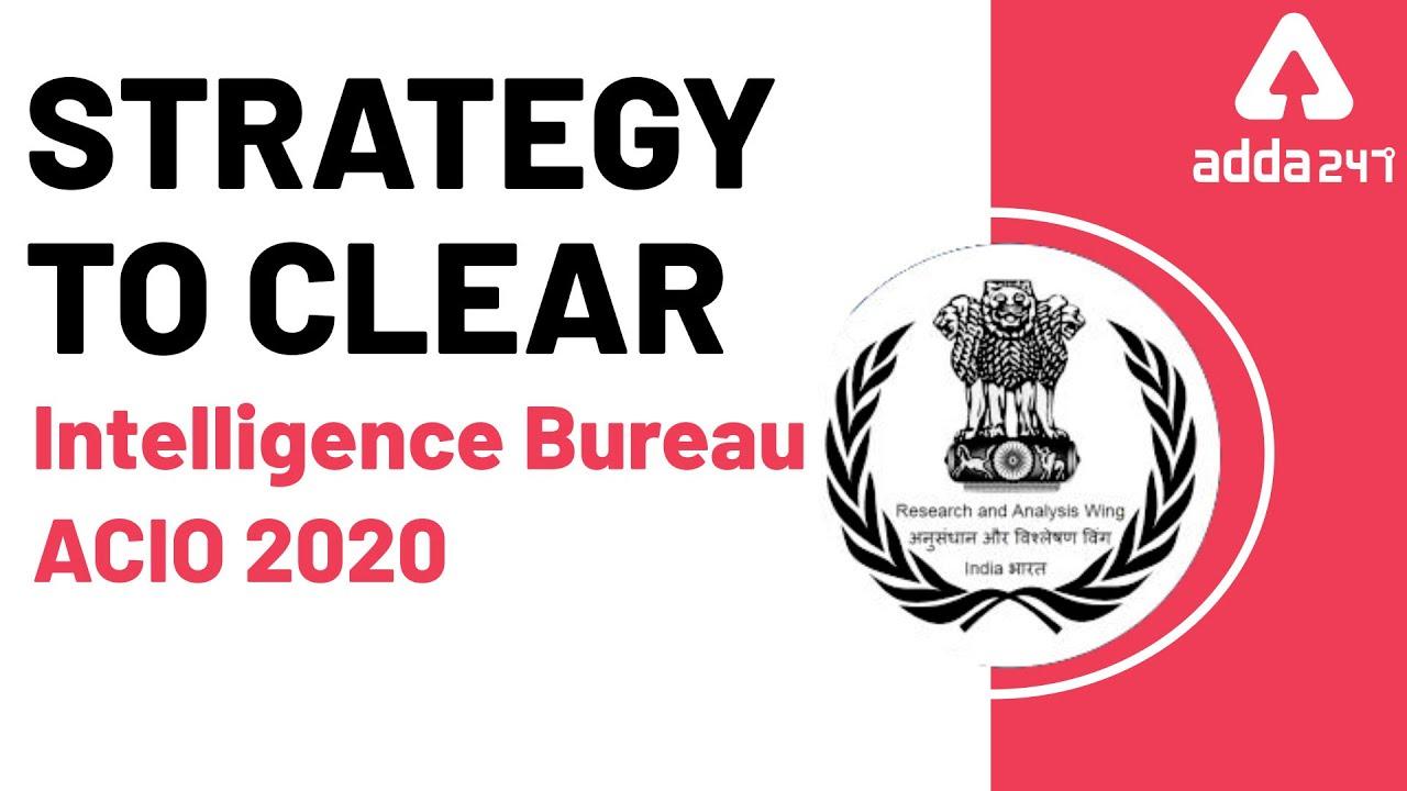 IB ACIO 2020 Preparation Strategy to Crack Intelligence Bureau Exam | Adda247