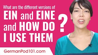 What are the different versions of ein and eine and how do I use them?