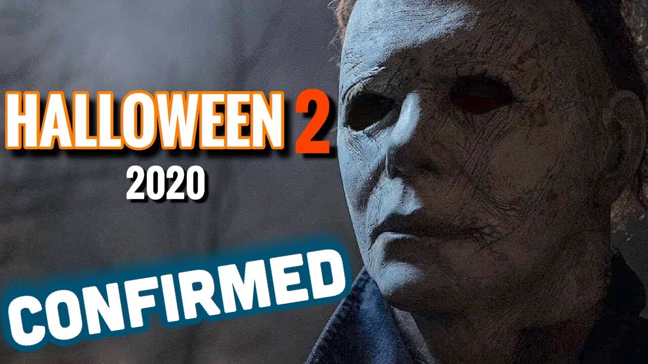 Halloween 2 (2020) CONFIRMED + Details - YouTube