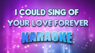 I Could Sing Of Your Love Forever (Karaoke & Lyrics)