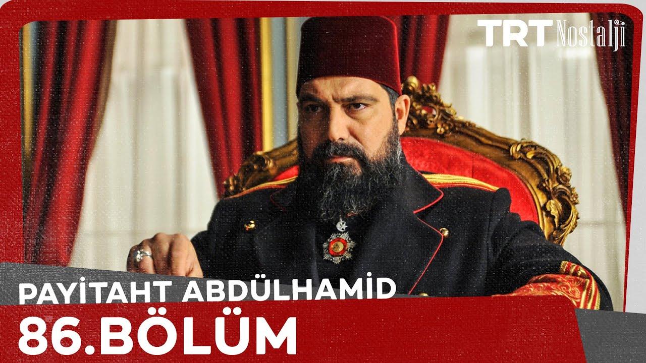 Payitaht Abdülhamid 86. Bölüm