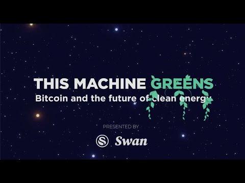 """This Machine Greens"" - Bitcoin Documentary - Online Premiere"