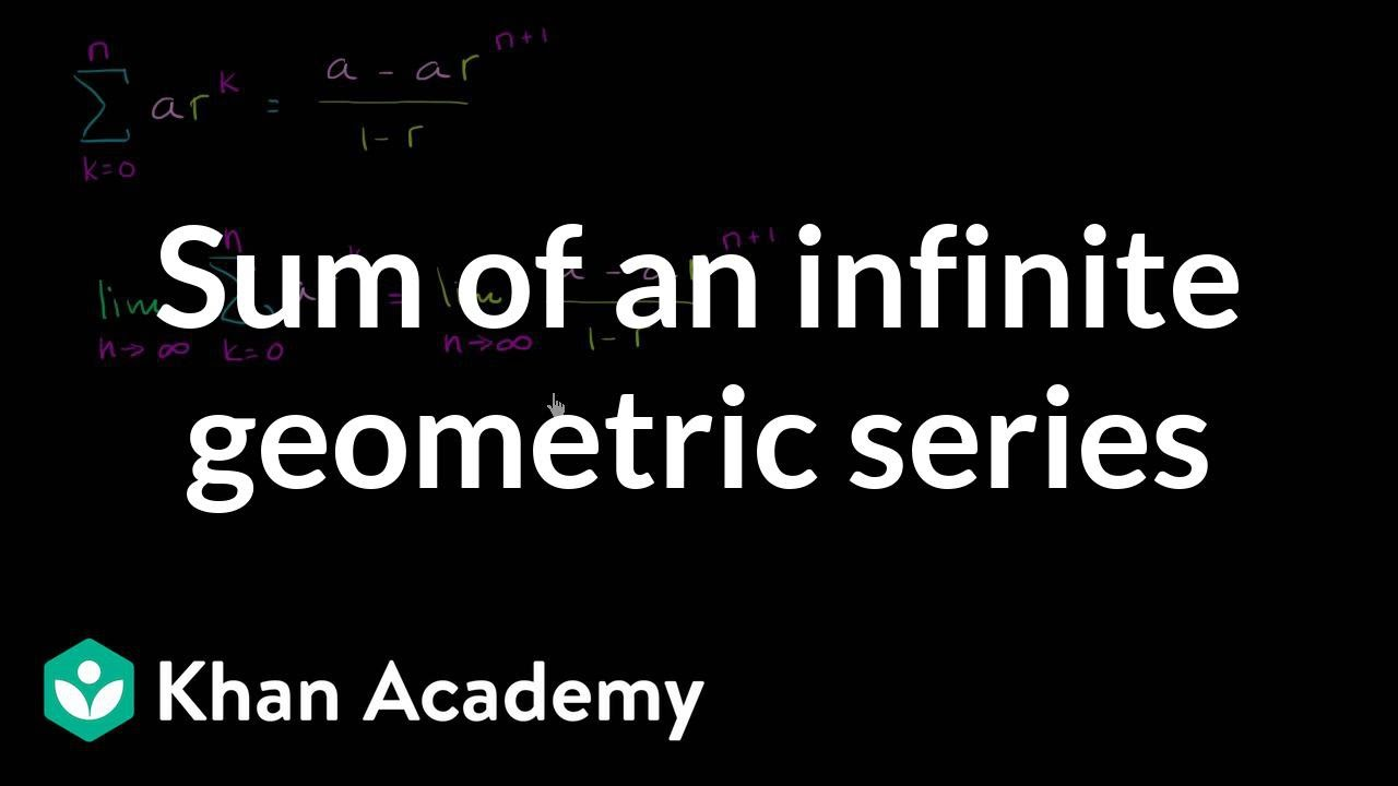 sum of an infinite geometric series sequences series