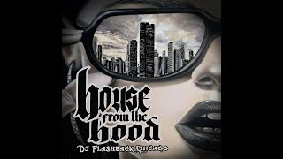Dj Flashback Chicago, House from the Hood V1