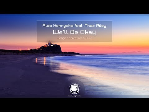 Aldo Henrycho feat. Thea Riley - We'll Be Okay (Progressive Intro Mix)