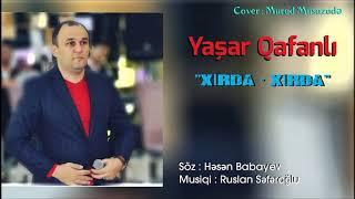 Yasar Qafanli - Xirda Xirda ( 2018 Audio )