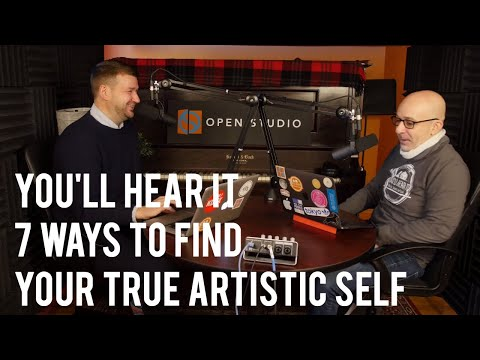 7 Ways to Find Your True Artistic Self - Peter Martin and Adam Maness | You'll Hear It S3E12