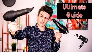 Ultimate Guide to Using & Buying A Hair Dryer/Blow Dryer | Mens Hair Tips 2017