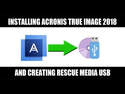 Installing Acronis True Image 2018 And Creating Rescue Media Usb