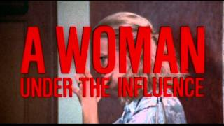 John Cassavetes - 1974 - A Woman Under The Influence - Trailer