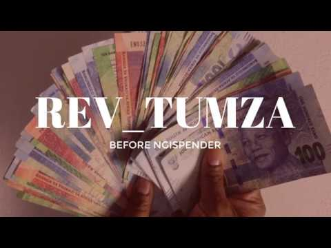 Rev Tumza before ngi'spender ft meropa