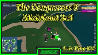 Roblox The Conquerors 3 Mainland Lets Play #14 | 3v3 Mainland Match In TC3 |