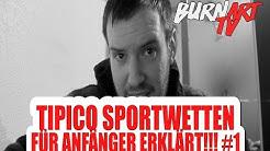 TIPICO SPORTWETTEN FÜR ANFÄNGER ERKLÄRT TEIL 1 | BURNART TV #201