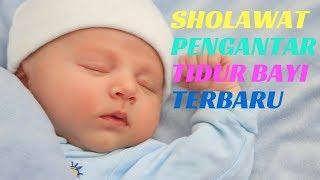 Lagu Sholawat Terbaru Untuk Bayi 2018 | Pengantar Tidur Bayi