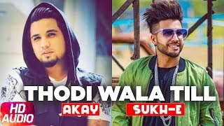Thodi Wala Til   Audio Song   A Kay Feat. Sukh-E   Latest Punjabi Song 2018   Speed Records