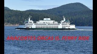 Anacortes-Orcas Island Ferry Ride