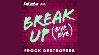Break Up Bye Bye (Frock Destroyers Version)