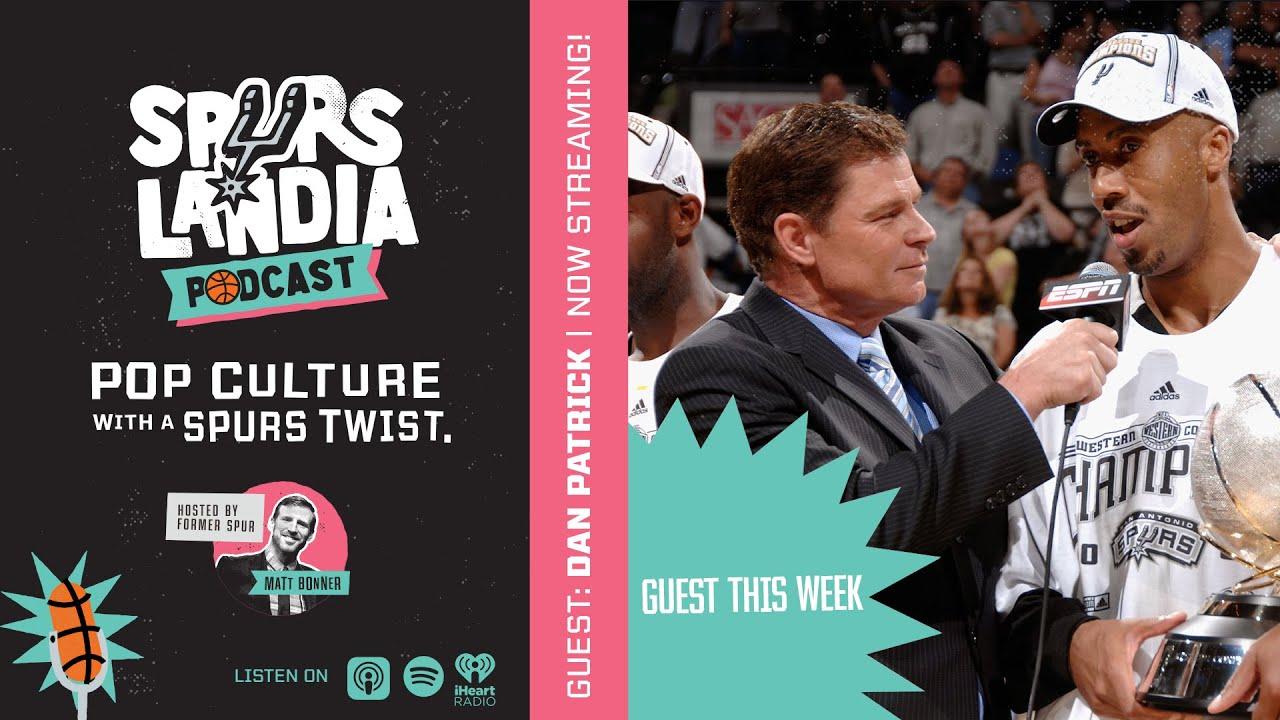 Spurslandia Episode 15: Dan Patrick on Spurs Basketball, Acting in Adam Sandler Movies and More