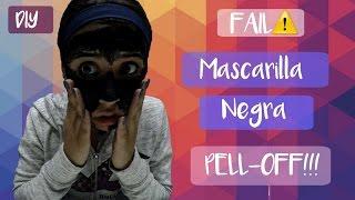 DIY  MASCARILLA NEGRA PEEL OFF FAIL!! REMUEVE TUS PUNTOS NEGROS!