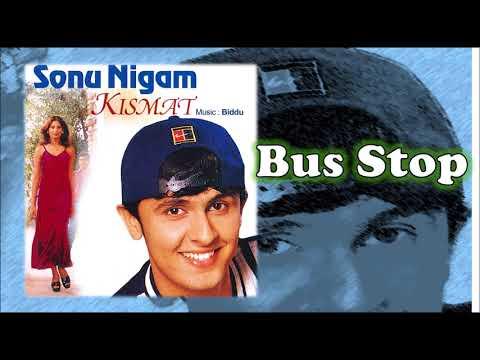 Bus Stop   Sonu Nigam   Biddu   Kismat - 1998