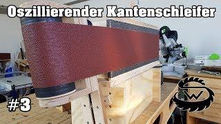 Oszillierenden Kantenschleifer Selber Bauen   Oscillating Edge Sander DIY   #Part 3