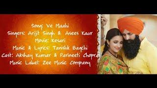 VE MAAHI Full Song With Lyrics ▪ Arijit Singh & Asees Kaur ▪ Kesari ▪ Akshay Kumar & ParineetiChopra