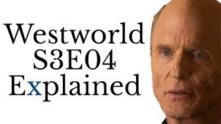 Westworld S3E04 Explained