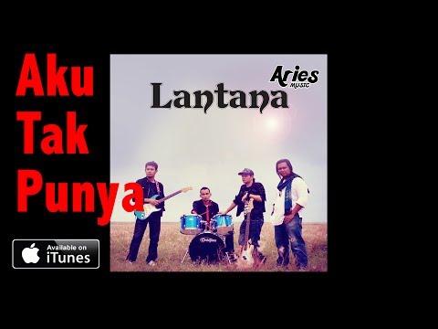 Lantana - Aku Tak Punya (Audio with Lirik)