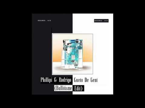 Phillipi & Rodrigo - Gueto De Gent (Bullitisme Edit) Mp3
