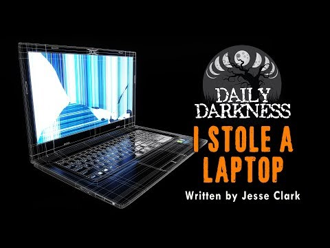 """""""I Stole a Laptop"""" by Jesse Clark •  DAILY DARKNESS (Horror Podcast) • Scary Stories"""
