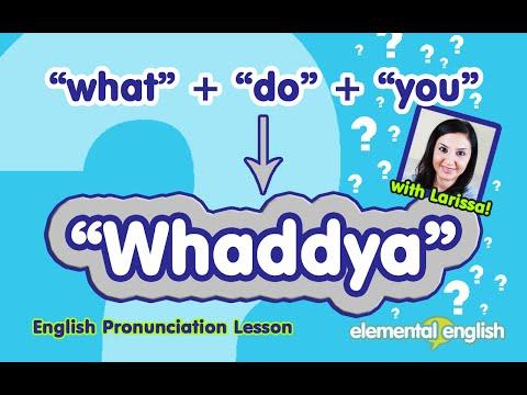 """Whaddya"" (what + do + you) | English Pronunciation Lesson"