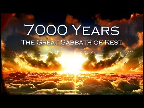 ISRAELITES: 7000 years, The Great Sabbath of Rest
