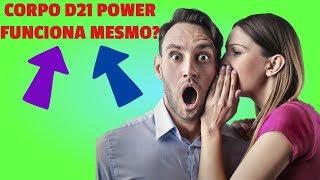 Download Video Corpo D21 Power Funciona Mesmo? Emagrece? Aonde Comprar? MEU DEPOIMENTO SINCERO! MP3 3GP MP4