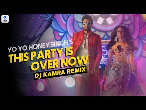 This Party Is Over Now (Remix) | Yo Yo Honey Singh | DJ Kamra | Mitron