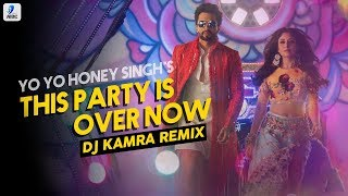 This Party Is Over Now Remix DJ Kamra Mp3 Song Download