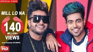 Mill Lo Na_ Latest Punjabi Song_ HD Video Song_ 2019
