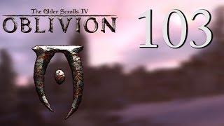 Прохождение The Elder Scrolls IV: Oblivion с Карном. Часть 103