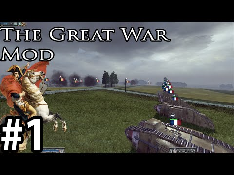 The Great War Mod 5.1.4 as The French part 1 Make Napoleon Proud!