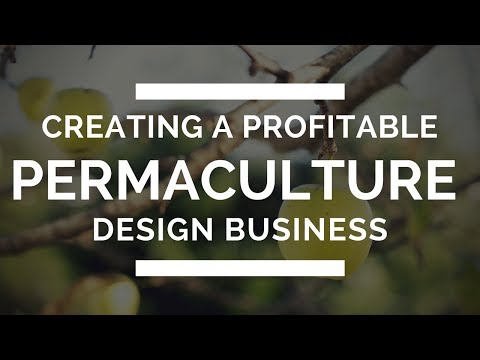 Tips for Creating A Profitable Permaculture Design Business