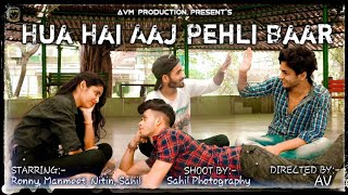 Hua Hai Aaj Pehli Baar (Official Video By Team AVM) | Ronny | Manmeet | Nitin | Sahil | Hindi Songs