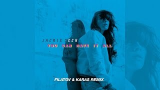 Jackie Tech You Can Have It All Filatov Karas Remix Official