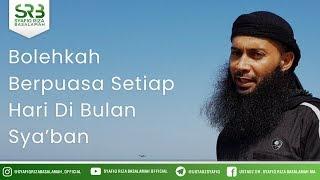 Gambar cover Bolehkah Berpuasa Setiap Hari Di Bulan Sya'ban - Ustadz DR Syafiq Riza Basalamah MA
