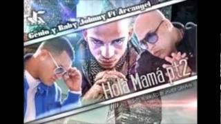 hola mama (parte2) (by miguel el jodiador) (Www.flowhot.Net)- arcangel feat genio & baby johnny